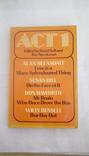 Act 1 - Love is a Many: Alan Bleasdale,Susan Hill,Don