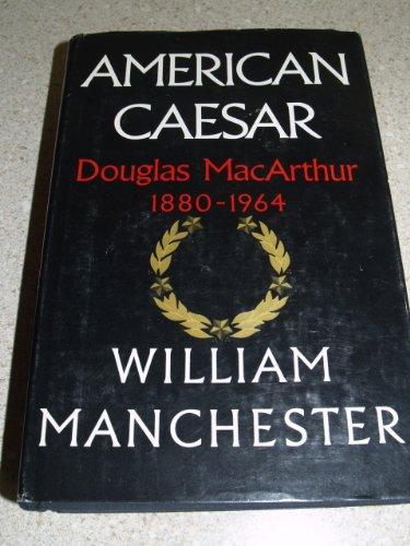 9780091365103: American Caesar: Douglas MacArthur, 1880-1964.