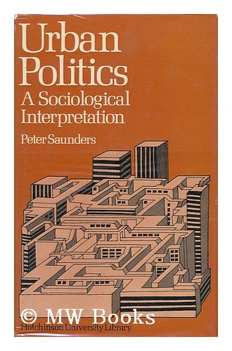 9780091369705: Urban politics: A sociological interpretation