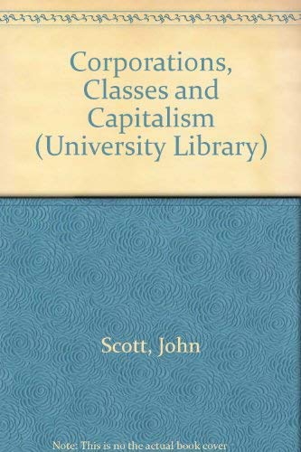 9780091369804: Corporations, Classes and Capitalism (University Library)