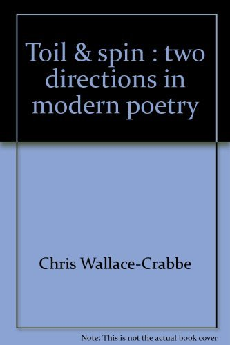 TOIL & SPIN: Two Directions in Modern Poetry