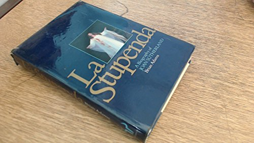 9780091374105: La Stupenda, a biography of Joan Sutherland