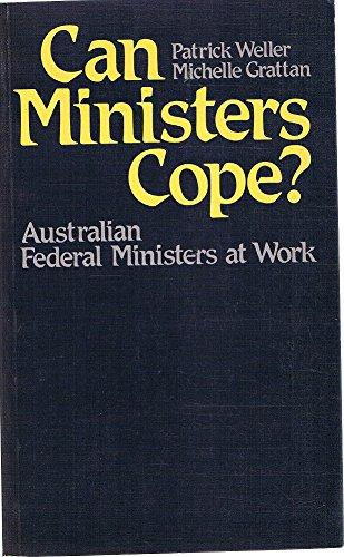 9780091376918: Can ministers cope?: Australian federal ministers at work