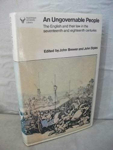 9780091382001: An Ungovernable people: The English and their law in the seventeenth and eighteenth centuries