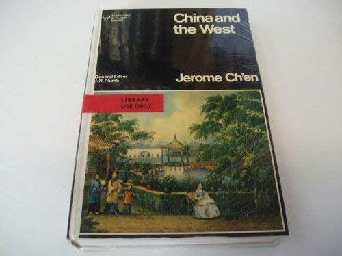 China and the West (The History of human society): Ch'en, Jerome