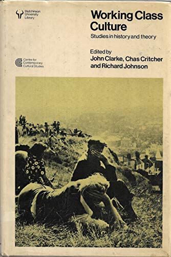 9780091382209: Working class culture: Studies in history and Theory