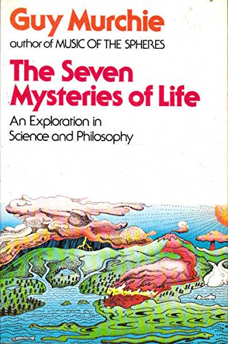 9780091382919: The Seven Mysteries of Life: Exploration in Science and Philosophy