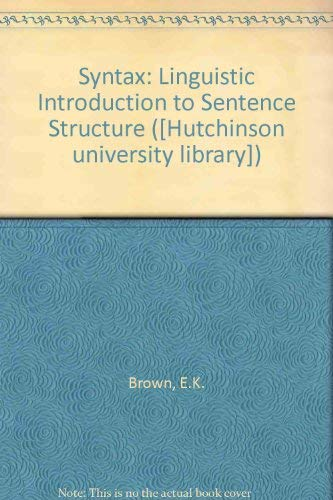 9780091386207: Syntax: A linguistic introduction to sentence structure