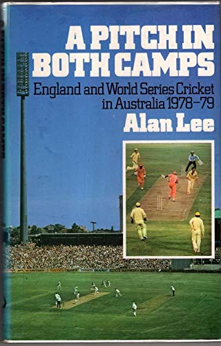 9780091387402: A pitch in both camps: England and World Series cricket in Australia 1978-79