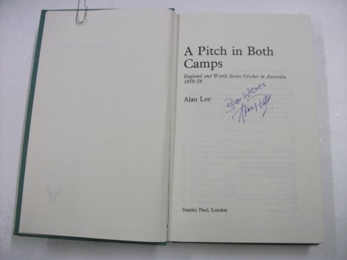 A pitch in both camps: England and World Series cricket in Australia 1978-79 (9780091387402) by Alan Lee