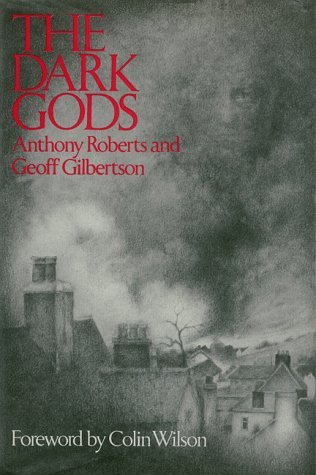 THE DARK GODS: Roberts, Anthony & Gilbertson, Geoff