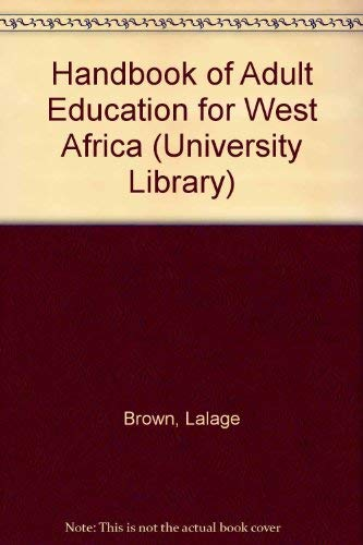 9780091388102: A Handbook of adult education for West Africa (Hutchinson university library for Africa)