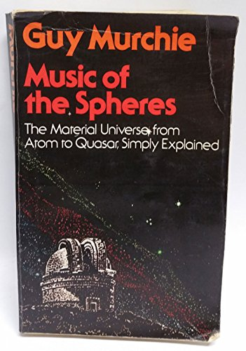 9780091391119: Music of the Spheres: The Material Universe, from Atom to Quasar