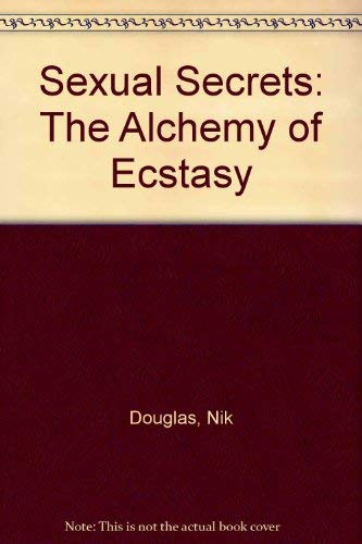 9780091391300: SEXUAL SECRETS. The Alchemy of Ecstasy