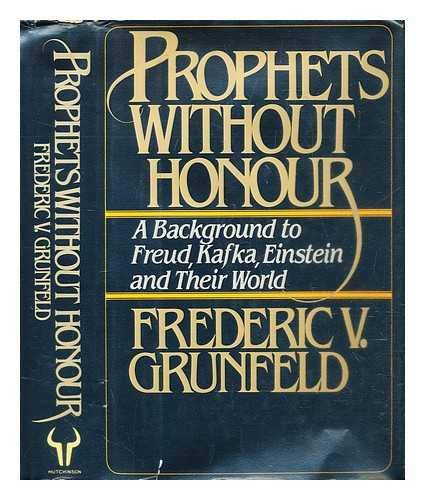 9780091391508: Prophets without Honour: Background to Freud, Kafka, Einstein and Their World