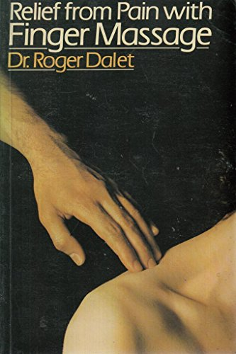 Relief from Pain with Finger Massage: Dalet, Roger. Zuck,