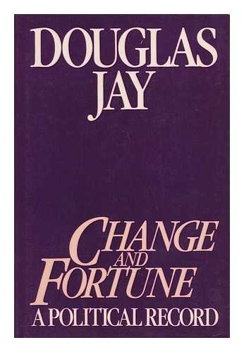 9780091395308: Change and Fortune: A Political Record