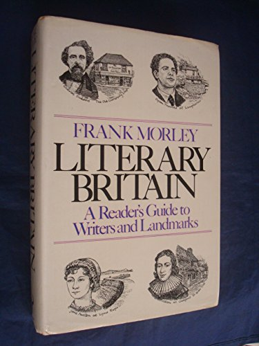 9780091396800: Literary Britain: A Reader's Guide to its Writers and Landmarks