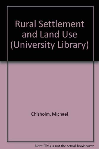9780091397715: Rural Settlement and Land Use (University Library)