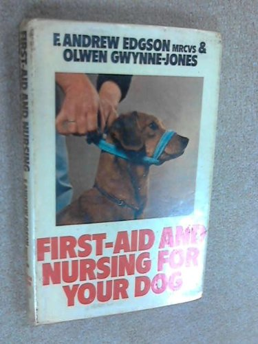 9780091398606: First Aid and Nursing for Your Dog