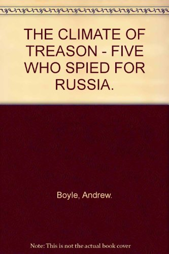 9780091402006: THE CLIMATE OF TREASON - FIVE WHO SPIED FOR RUSSIA.