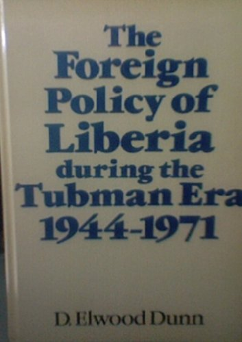 9780091402303: The Foreign Policy of Liberia During the Tubman Era, 1944-71
