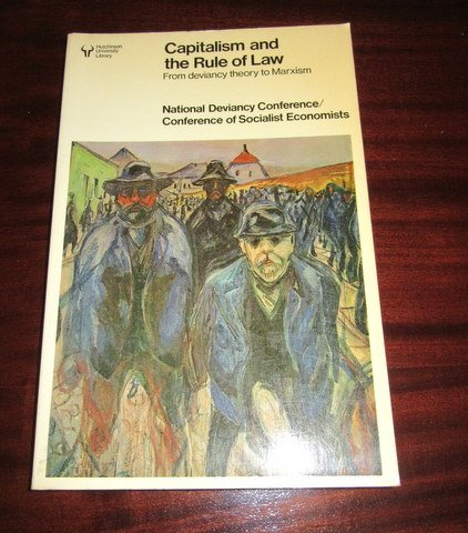 9780091403317: Capitalism and the rule of law: From deviancy theory to Marxism