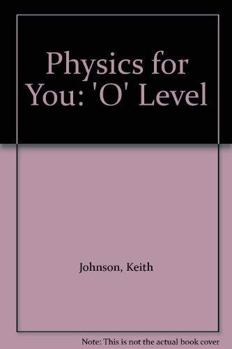 9780091403515: Physics for You: 'O' Level