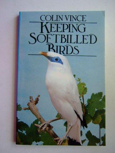9780091406417: Keeping Softbilled Birds