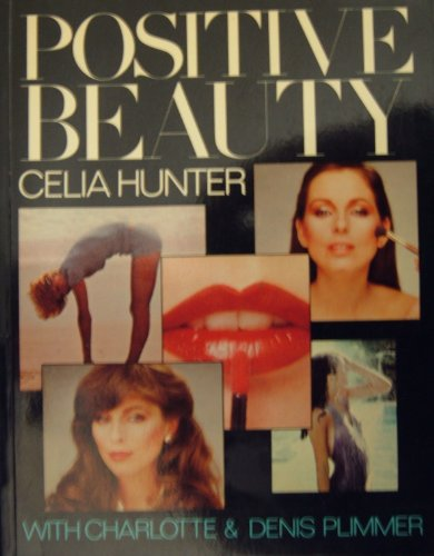 9780091407513: Positive Beauty: Practical Guide