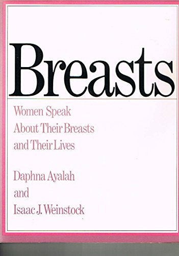9780091408718: Breasts: Women Speak About Their Breasts and Their Lives