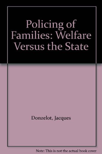 9780091409517: Policing of Families: Welfare Versus the State (University Library)