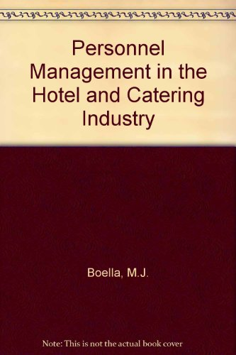 Personnel Management in Hotel and Catering Industry: Boella M J
