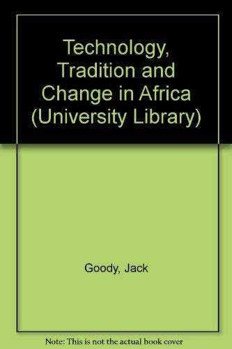 9780091413217: Technology, Tradition and Change in Africa (Univ. Lib.)