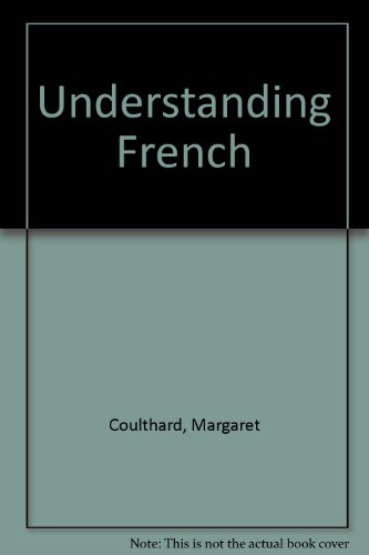 9780091414719: Understanding French