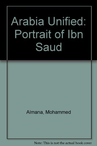 9780091416102: Arabia Unified: Portrait of Ibn Saud