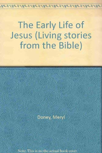 9780091417208: The Early Life of Jesus (Living stories from the Bible)