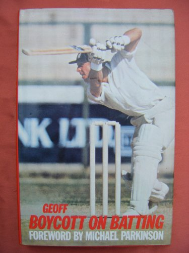 9780091417703: Geoff Boycott on batting