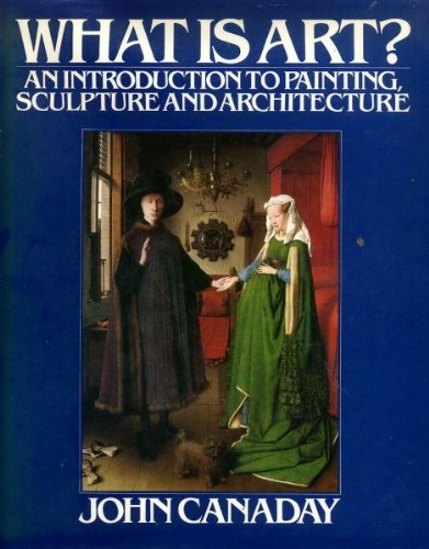 9780091418403: What is Art? An Introduction to Painting, Sculpture And Architecture