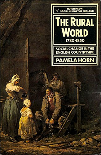 9780091418816: The Rural World, 1780-1850: Social Change in the English Countryside