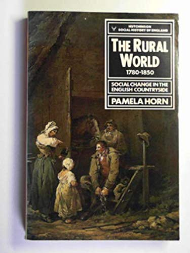 9780091418816: Rural World, 1780-1850: Social Change in the English Countryside