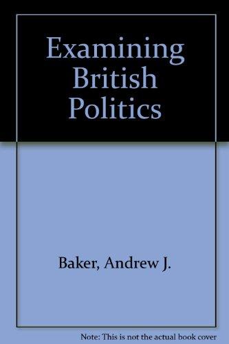 9780091421915: Examining British Politics