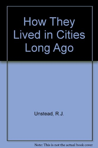 9780091424602: How They Lived In Cities Long Ago