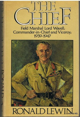 9780091425005: The Chief: Biography of Field Marshal Lord Wavell