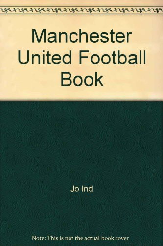 9780091425906: Manchester United Football Book
