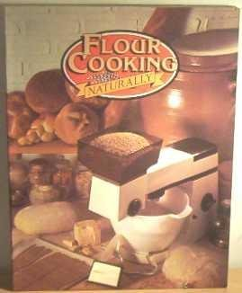 9780091426316: Flour Cooking Naturally