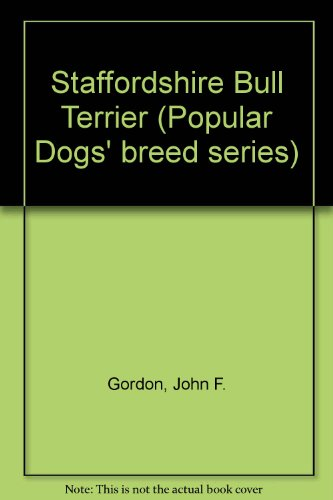 9780091428600: Staffordshire Bull Terrier (Popular Dogs' breed series)