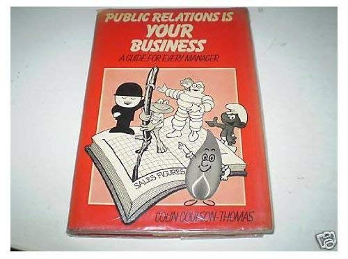 9780091429607: Public Relations is Your Business