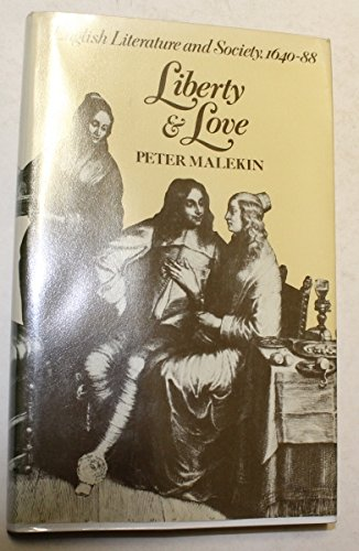 9780091430405: Liberty and love: English literature and society, 1640-88