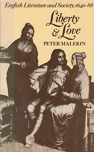 9780091430412: Liberty and love: English literature and society, 1640-88